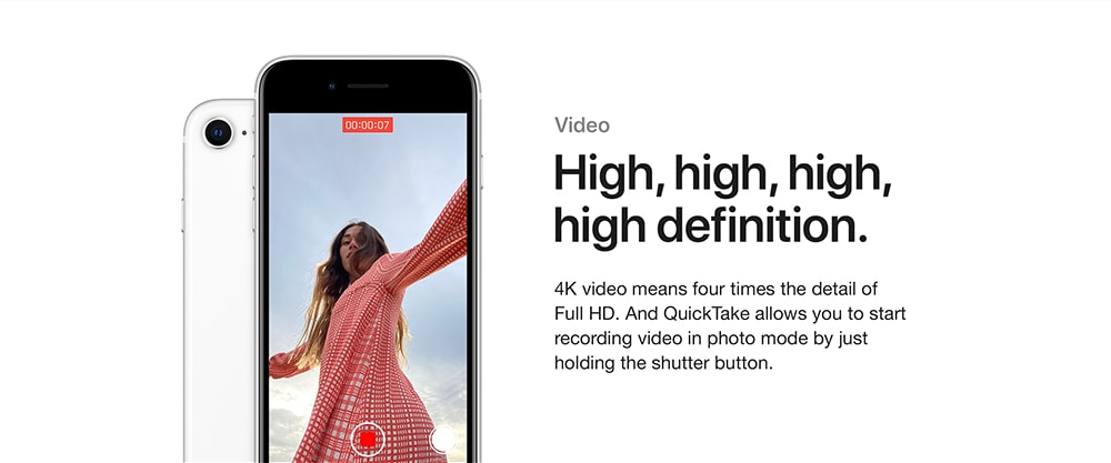 An iPhone Se taking a video of a woman in a red dress. Text above the image says: Video. High, high, high definition. 4K video means four times the detail of Full HD. And Quick Take allows you to start recording video in photo mode by just holding the shutter button.
