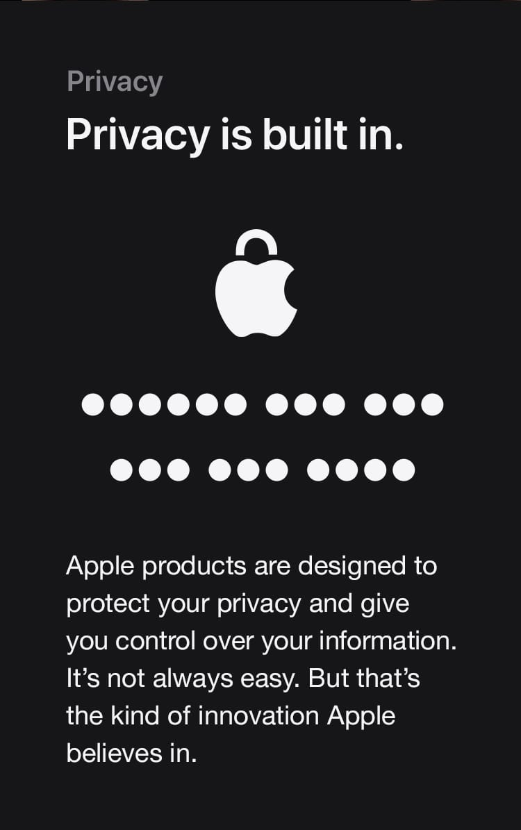 An Apple logo with dots beneath it, representing a hidden password. Text above the image says: Privacy is built in. Apple products are designed to protect your privacy and give you control over your information. It's not always easy. But that's the kind of innovation Apple believes in.
