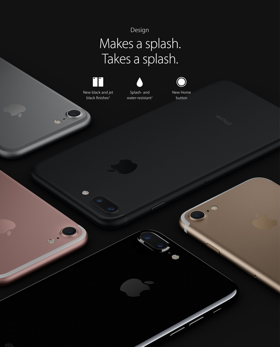 iPhone 7 Plus- Design, Makes a splash. Takes a splash