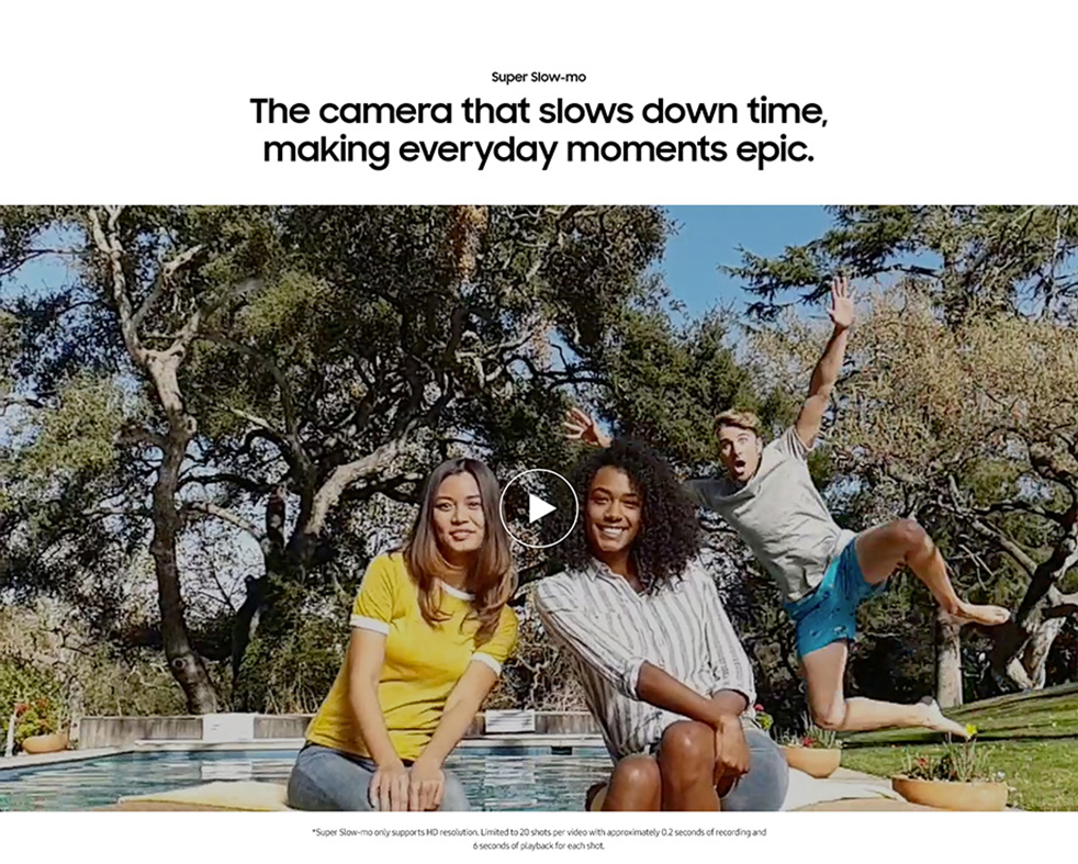 Galaxy S9 - Revolutionary Camera - The camera that slows down time, making everyday moments epic.