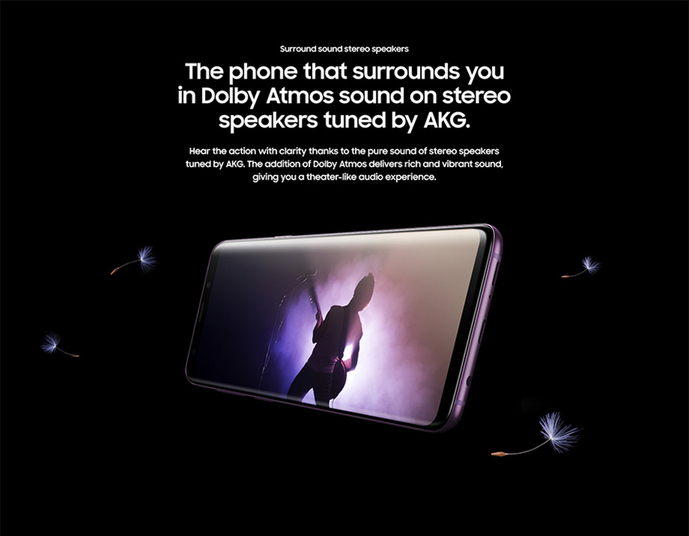 Galaxy S9 - Surround sound stereo speakers - The phone that surrounds you in Dolby Atmos sound on stereo speakers tuned by AKG.
