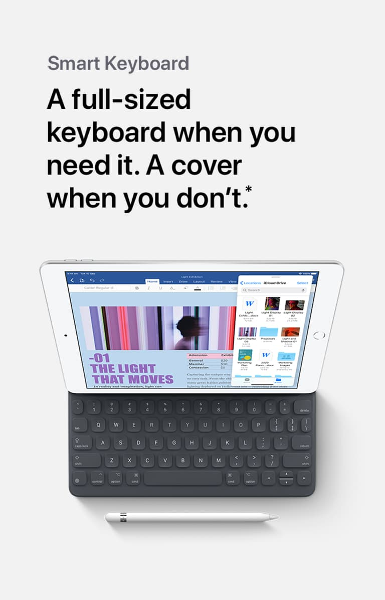 An iPad opened to show its Smart Keyboard, beneath the words,, A full-sized keyboard when you need it. A cover when you don't.