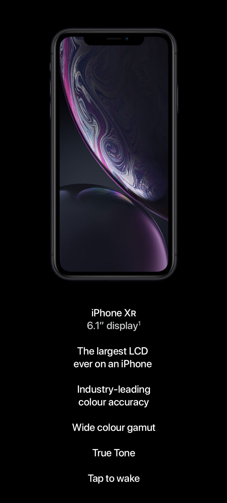 All screen makes all the difference. See how much more room you'll have for everything you love to do. iPhone Xr. iPhone 8 Plus. Exceptional materials. The most durable front glass ever in a smartphone. Precision-machined, aerospace-grade aluminium bands. Water and dust resistance. And six stunning new finishes.