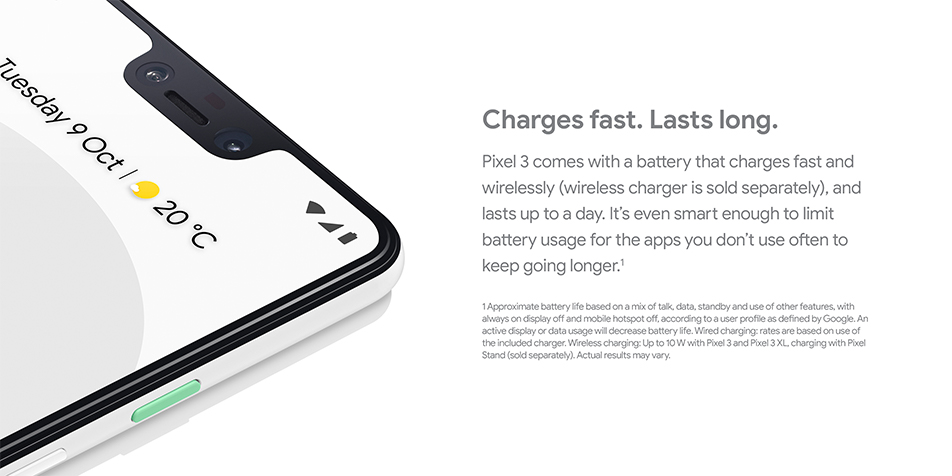 Google Pixel 3 -  Charges fast. Lasts long.